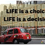 LIFE is a choice, LIFE is a decision