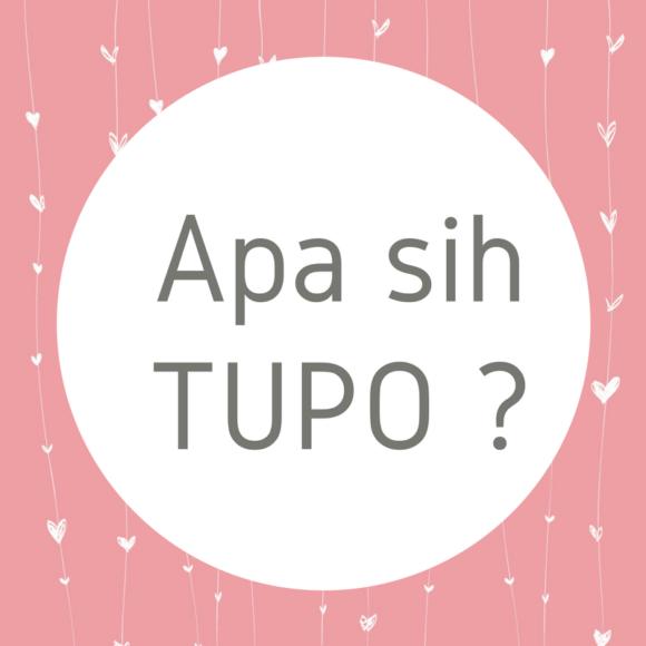 Apa sih TUPO _